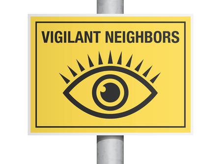 vigilant: Vigilant neighbors sign Illustration