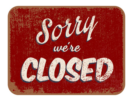 close to: Sorry we re closed