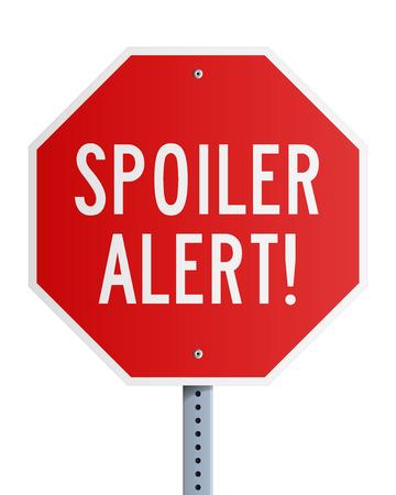 spoiling: Spoiler Alert roadsign