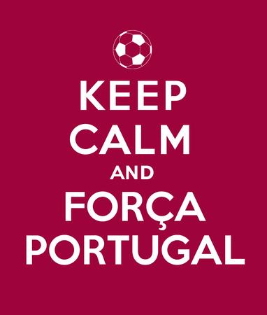 Keep calm and Forca Portugal Vector