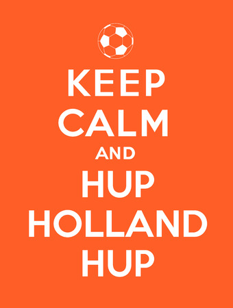 Keep calm and Hup Holland Hup Stock Vector - 27532511