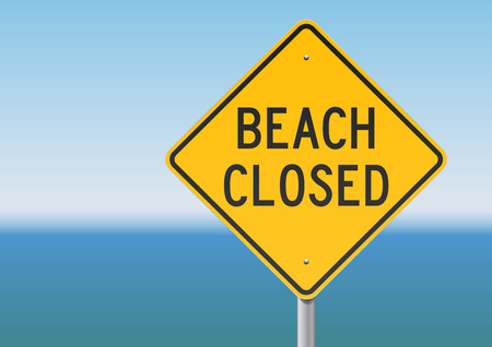 no swimming: Beach Closed sign