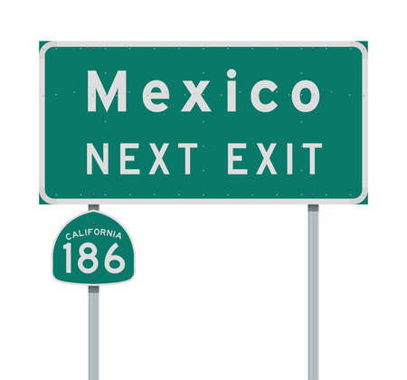 Mexico Next Exit and California 186 state route signs