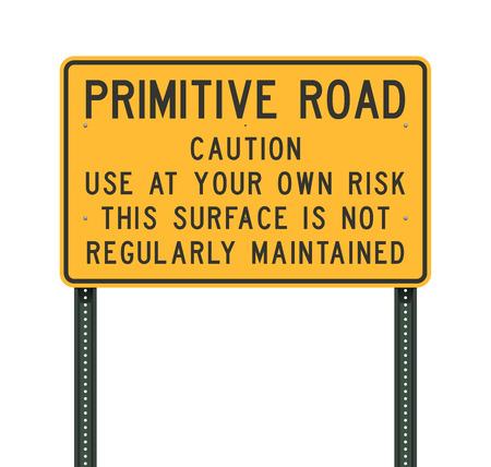 Primitive road yellow road sign