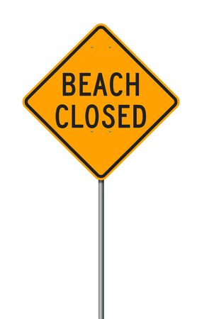 Vector illustration of the Beach Closed yellow sign on metallic posts