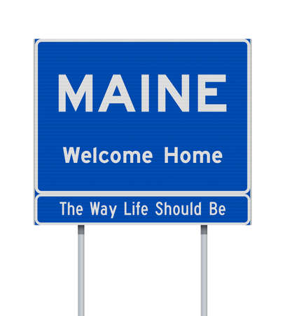 Vector illustration of the Maine Welcome Home blue road sign on metallic posts