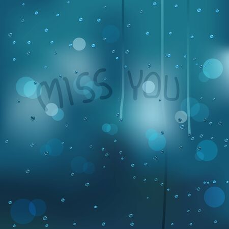 Vector illustration of window covered with raindrops with miss you text