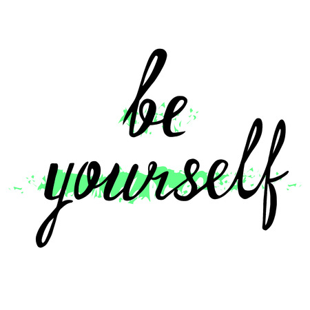 self esteem: Be yourself. Psychology quote about self esteem. Brush lettering isolated on white background