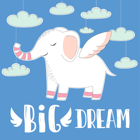 Cute baby elephant with wings on sky clouds background.hand drawn illustration.big Dream quote for baby t-shirt,fashion print design,kids wear,baby shower celebration greeting invitation card Illustration