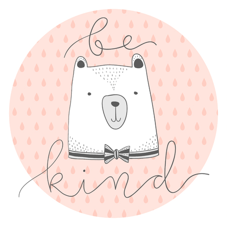 stylized outline hand drawn Illustration of cute bear head with be kind quote. design for kids print clothing textile cards and other. 일러스트