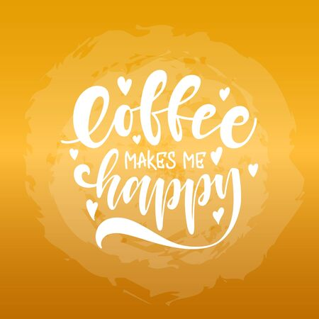 Coffee make me happy. unique hand drawn lettering. Modern lettering quote. Typography design elements for prints, cards, posters, products packaging, branding 矢量图像