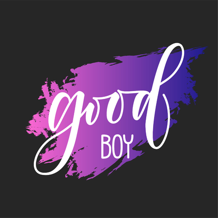 Good boy Slogan Fashion Calligraphy vector illustration vintage grunge design print for t-shirt and apparels. Rock and Roll Girl design