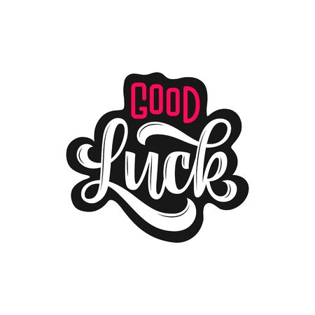 good luck. Hand drawn lettering phrase in retro style isolated on white background. Design element for print, poster, greeting card. Vector illustration.