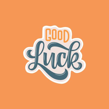 good luck. Hand drawn lettering phrase in retro style. Design element for print, poster, greeting card. Vector illustration.