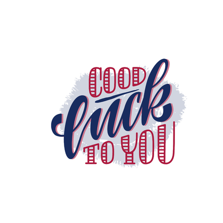 Hand sketched Good Luck to you lettering typography. Drawn inspirational quote, motivational quote.Fortune logotype,badge,poster,logo,tag.Banner on textured background.illustration in retro style