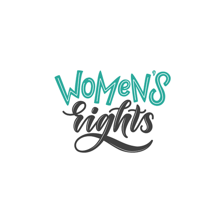 women's rights hand lettering quote. stylized poster of feminism and women power. brush lettering in modern style isolated on white background