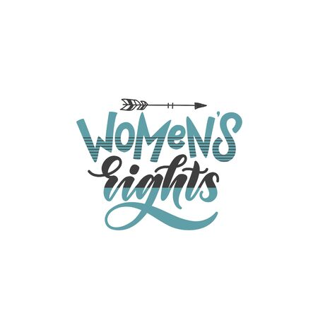 womens rights hand lettering quote. stylized poster of feminism and women power. brush lettering in modern style with arrow and stripes. motvational quote of freedom and power