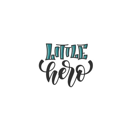Hand drawn baby lettering little hero for print, card, poster, interior, decor, textile, t-shirt, bags. unique handlettering font