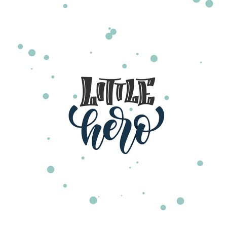 Hand drawn baby lettering little hero for print, card, poster, interior, decor, textile, t-shirt, bags. unique handlettering font on cute background 矢量图像