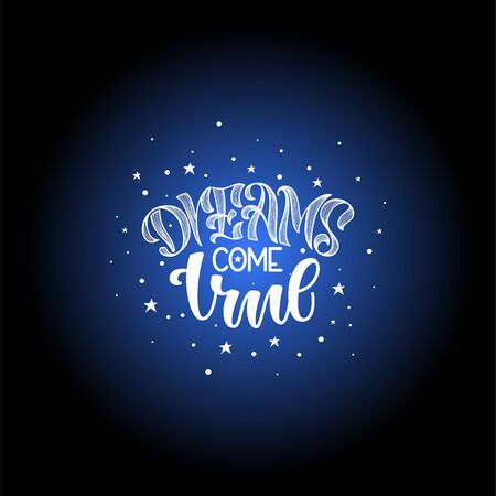 Dreams come true hand drawn lettering for your design. hand lettering stylized original font on colored round black background