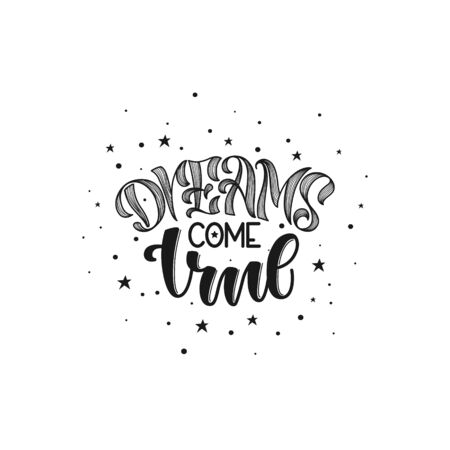 Dreams come true hand drawn lettering for your design. hand lettering stylized original font isolated on white background