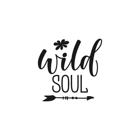 wild soul lettering design Hand drawn motivation lettering quote. Design element for print, poster, banner, greeting card. Vector illustration in black isolated on white.