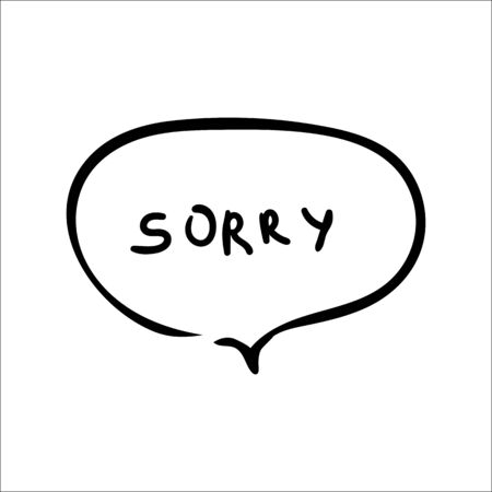 Speech bubble with word sorry on white background Vector illustration