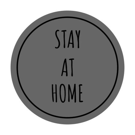 Stay at home slogan on gray background Vector illustration