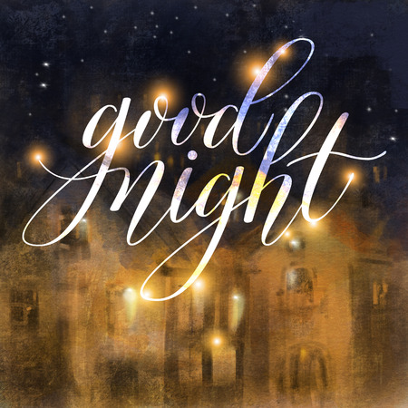 City landscape, Night in a  town. Picturesque image.  Lettering  Good night.   Hand-drawn illustration.