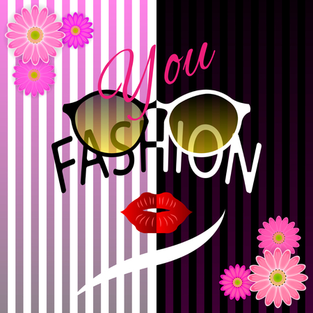 Slogan You Fashion. sunglasses and bright red lips like a womans face against the background of dark and light halves of strips, with flowers in the corners. Vector Illustration