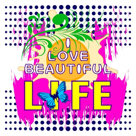 I Love Beautiful Life Shirt Slogan. Ilustracje wektorowe