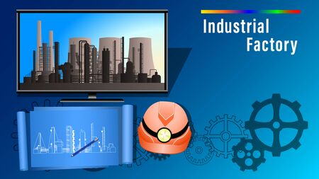 Industrial Factory banner. Monitor, display with image of the Plant, smoke stacks on blue sky background, drawings on a papers, safety helmet wits flashlight and gears. Realistic vector illustration