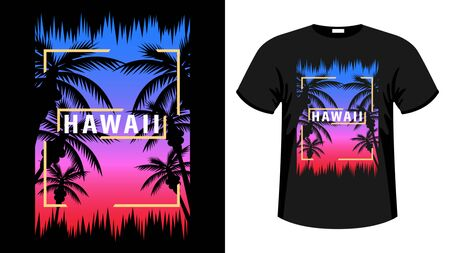 Hawaii print t-shirt. The slogan on the backdrop of palm trees and sunset. Beautiful vector illustration