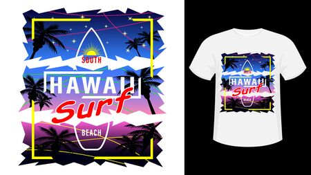 Hawaii Surf print t-shirt. The slogan on the backdrop of palm trees and sunset, evening starry sky. Beautiful vector illustration Ilustração