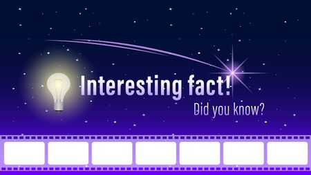 Did you know?, Interesting fact! inscription on page, banner. Glowing electric bulb with photographic film, photo film on a starry sky background. Vector illustration. Stock Illustratie