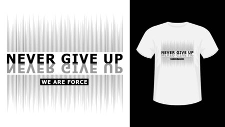 Slogan Never give up lettering monochrome print T-shirt.