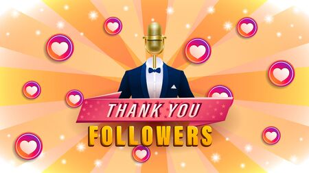 Thank you followers. Golden microphone in a suit.