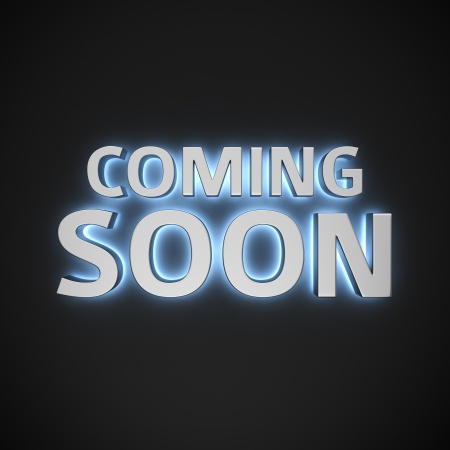 coming soon: Phrase Coming Soon with backlight effect on the black background