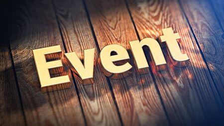 """Próximos Eventos. El """"Evento"""" palabra se alinea con letras de oro sobre tablas de madera. 3D ilustración pic"""