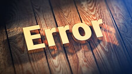 jpeg: Top errors list feature picture. The word Error is lined with gold letters on wooden planks. 3D illustration jpeg