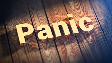 unrest: The word Panic is lined with gold letters on wooden planks. 3D illustration picture