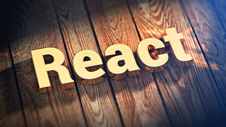 react: The word React is lined with gold letters on wooden planks. 3D illustration jpeg Stock Photo
