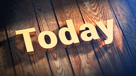 presently: Agenda. Plans for day and schedule. The word Today is lined with gold letters on wooden planks. 3D illustration image