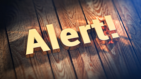 The word Alert! is lined with gold letters on wooden planks. 3D illustration graphics