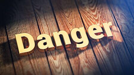 """imminence: ¡Tener cuidado! La palabra """"Peligro"""" se alinea con letras de oro sobre tablas de madera. 3D ilustración imagen"""