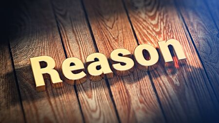 elicit: The word Reason is lined with gold letters on wooden planks. 3D illustration pic Stock Photo
