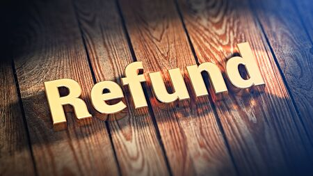 restitution: What if you get refund? The word Refund is lined with gold letters on wooden planks. 3D illustration graphics Stock Photo
