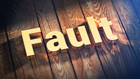 not lined: Its not your fault. The word Fault is lined with gold letters on wooden planks. 3D illustration pic