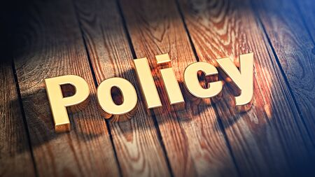 golden rule: Our policy. The word Policy is lined with gold letters on wooden planks. 3D illustration pic