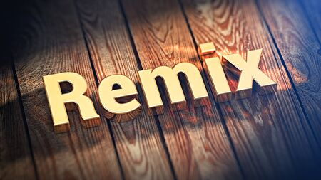 remix: The word Remix is lined with gold letters on wooden planks. 3D illustration graphics